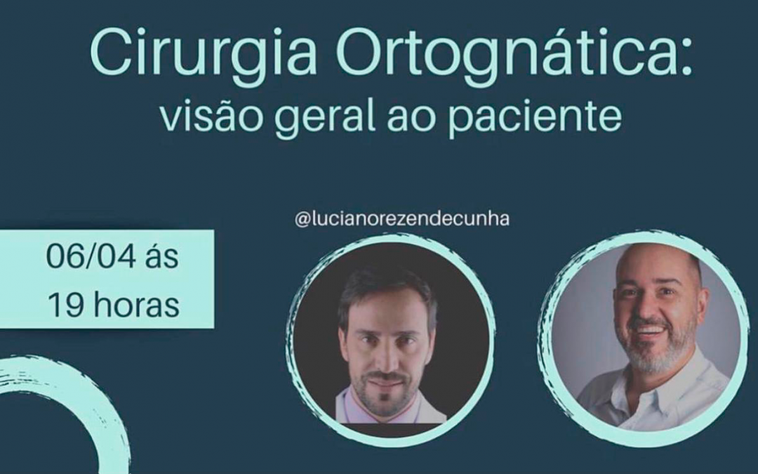 Dr. Luciano e Dr. Ronaldo Leite – Cirurgia Ortognática: Visão geral ao paciente (LIVE)